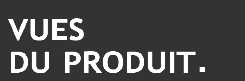 Vues du produit